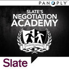 Slate's Negotiation Academy Ep. 4: The Ticking Clock