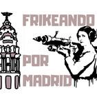 Frikeando por Madrid