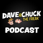 Wednesday, August 5th 2020 Dave & Chuck the Freak Podcast