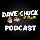 Friday, September 14th 2018 Dave & Chuck the Freak Podcast