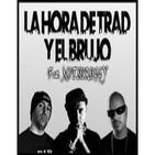 Podcasts La Hora de Trad y El Brujo ft. Mitsu
