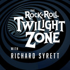 The Rock & Roll Twilight Zone with Richard Syr