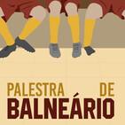 Palestra de Balneário #91 – Jornada 15
