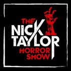 The Nick Taylor Horror Show