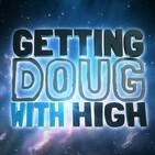 Ep 10 Joey Coco Diaz - Getting Doug with High