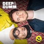 Gib mir TILIDIN | DEEP&DUMM #34