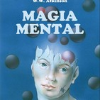 La Magia Mental * William Walker Atkinson