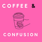 Coffee & Confusion