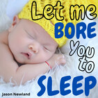 #335 Let me bore you to sleep - Jason Newland (18th February 2020)