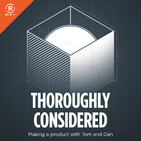 Thoroughly Considered 53: LoveFrom Jony