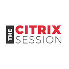The Citrix Session - What's new with Citrix Workspace – May 2020