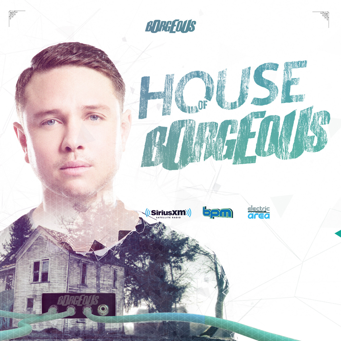House of Borgeous – Sirius XM (Episode 252)