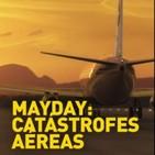 Mayday: Catastrofes Aereas