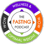 The Fasting Podcast; WOW (Wellness & Optimal W