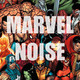 Marvel Noise Episode 336