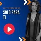 SOLO PARA TI  con la doctora Lucy Serrano