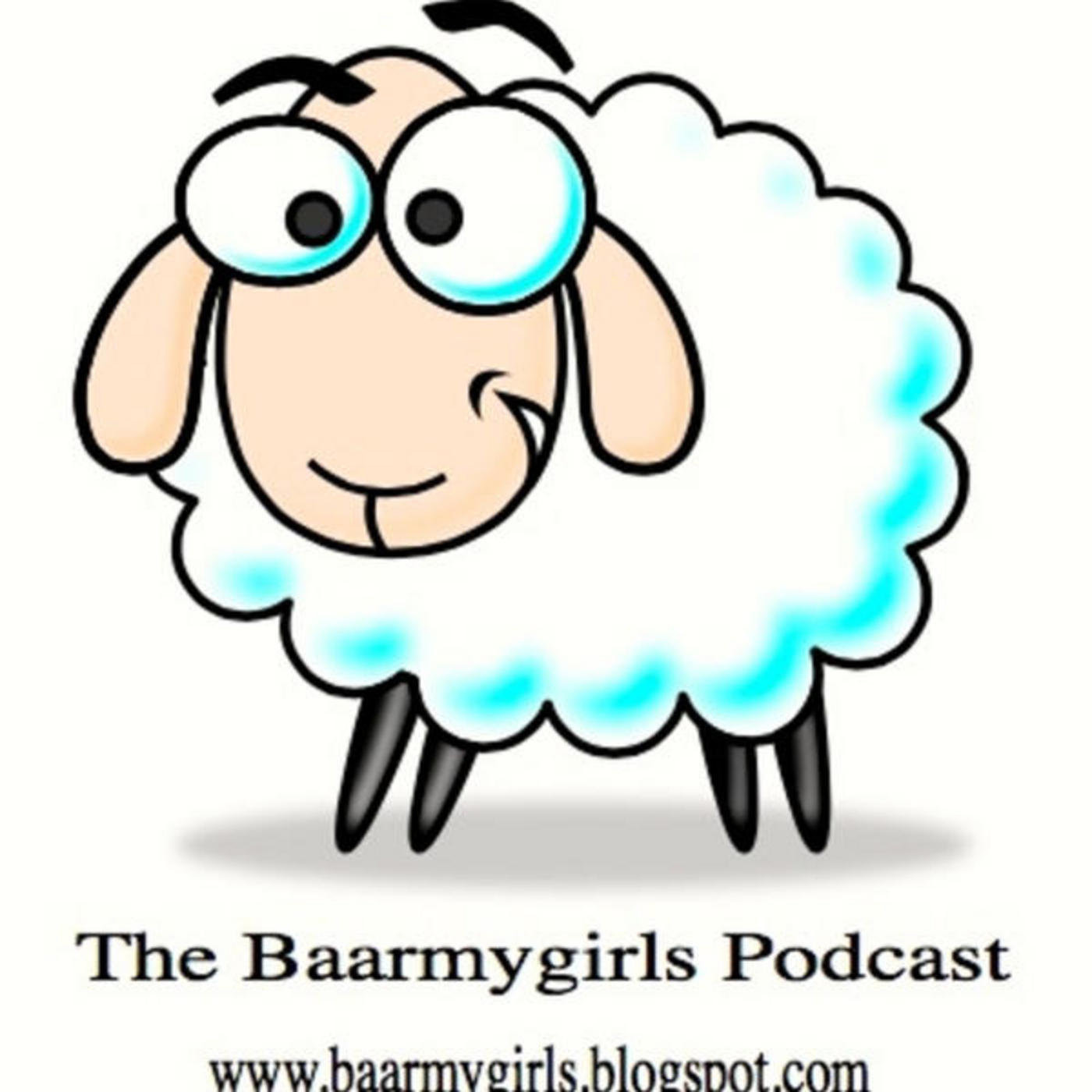 Baarmygirls Podcast Episode 14 - The one with the winner at the end!