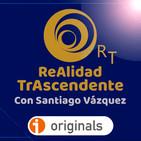 REALIDAD TRASCENDENTE con Santiago Vázquez-OFICIAL