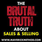 The Brutal Truth About Sales & Selling - B2B Sales