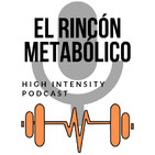 El Rincón Metabólico | High Intensity Podcast