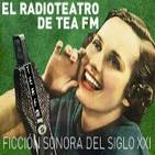 El Radio Teatro de TEA FM presenta..