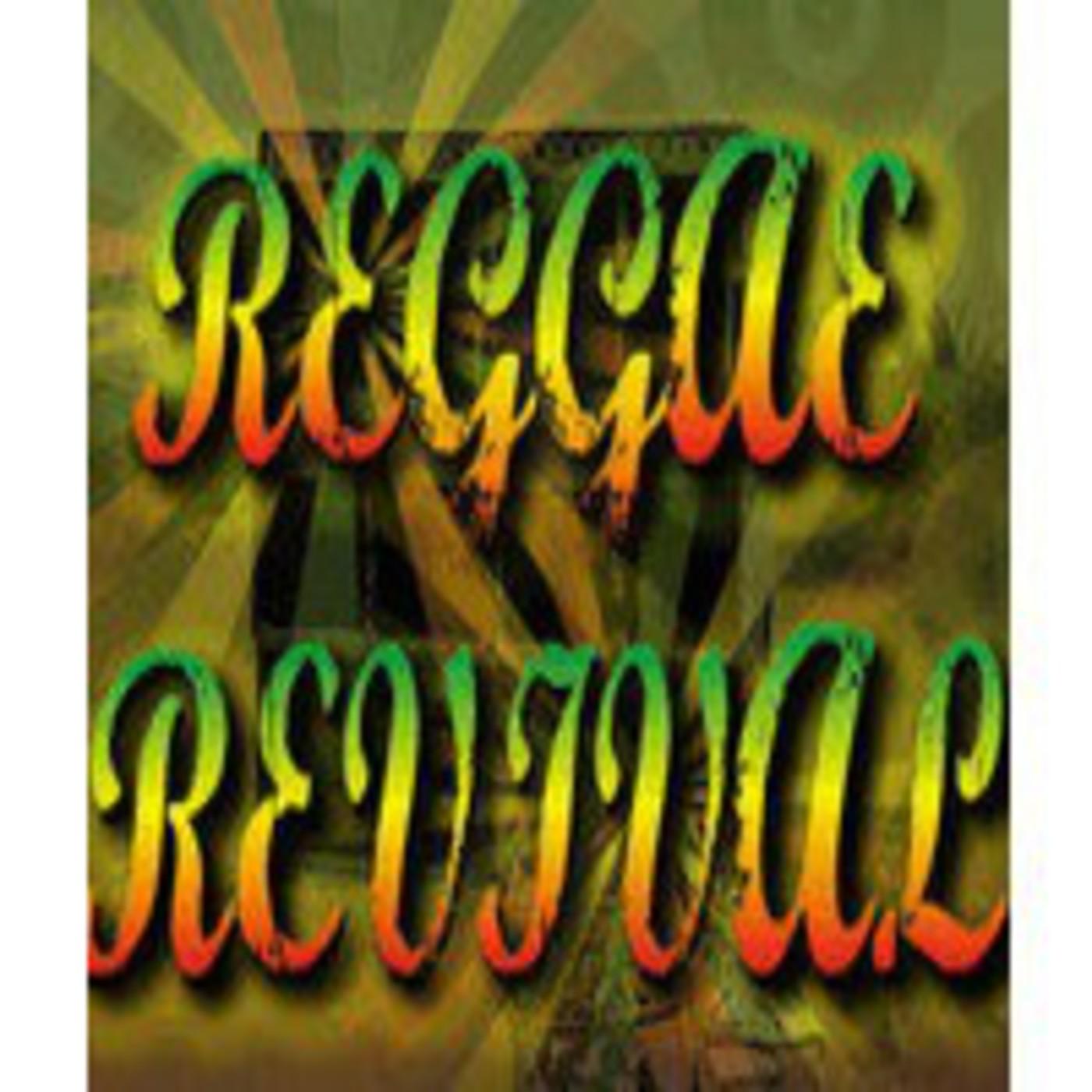 Reggae Revival 7/1/11