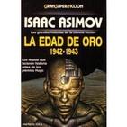 LA EDAD DE ORO 1942-1943 de Isaac Asimov