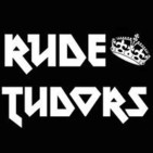 Rude Tudors - The Podcast
