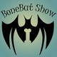 The BoneBat Show Episode 176: Mean and Dumb!