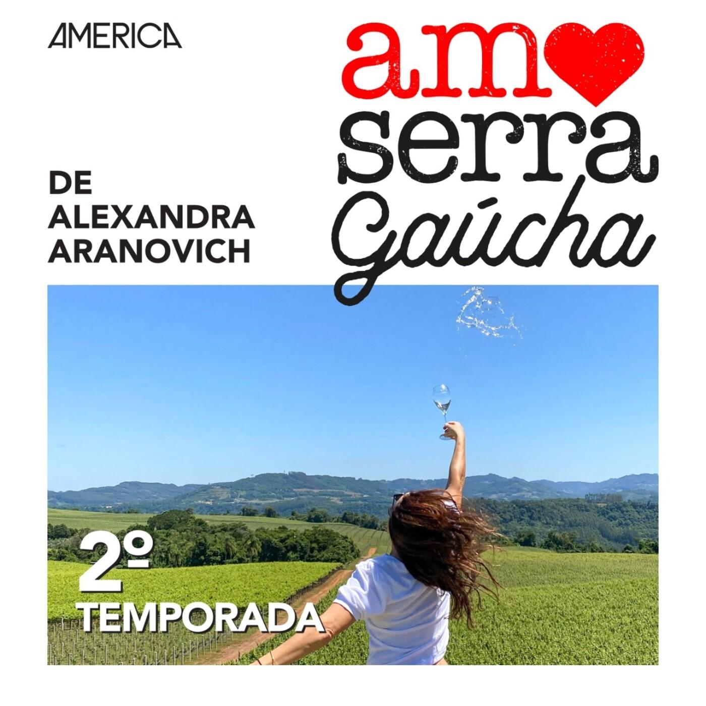 Amo Serra Gaúcha #13 – Vinhos da Serra Gaúcha Safra 2020
