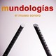 Mundologías, el museo sonoro Cap. 003