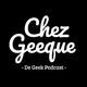 Chez Geeque #68 – Extra lange, supergezellige aflevering samen met de Cinemaatjes! Met veel nieuws, kletspraat, Eb