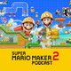 Super Mario Maker 2 E3 Updates, Super Mario Maker Podcast Ep.4
