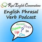 English Phrasal Verbs Podcast By Real English Conv