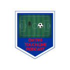 On the Touchline - Soccer Podcast