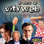 EL SHOW DE VITYWEB #10 - El Rey está malito