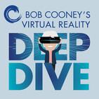 EP109 Bob Cooney's Virtual Reality Deep Dive - Stephen Greenwood of Ballast Technologies (Part 1)