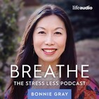 Episode 9: Lower Your Stress by Getting Out in Nature