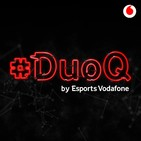 DuoQ #49 con Lozark | Podcast by @EsportsVodafone