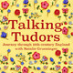 Episode 26 - Talking Tudors with Adrienne Dillard