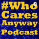 Who Cares About Our Favorite Characters Anyway - #WhoCaresAnyway Podcast