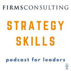 The Strategy Skills Podcast: Management Consulting