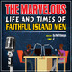 The Marvelous Life And Times Of Faithful Island Men - 007 - The return of Black Achilles.
