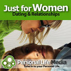 Just For Women: Dating, Relationships and Sex with