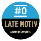 LATE MOTIV de Andreu Buenafuente en Movistar+