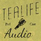 TeaLife Audio - Episode 106 - Ikkyaku Itte