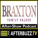 Braxton Family Values S:6   Braxton's Under Fire; Plus Drama E:6 & E:7   AfterBuzz TV AfterShow