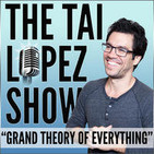 """The Tai Lopez Show """"Grand Theory of Everything"""""""