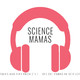 #ScienceMamas podcast: Rebecca Johnson