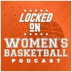 Locked on Women's Basketball Episode 137: WNBA All-Star Game rosters w/ Lyndsey D'Arcangelo
